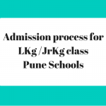 Admission process for LKg /JrKg class Pune Indian Schools