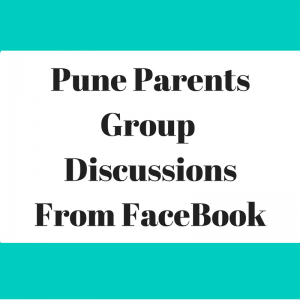 Pune Parents Group Discussions from FaceBook