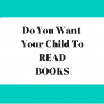 How do you encourage your children to pick up reading?