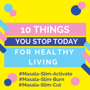 10 things to stop for healthy living